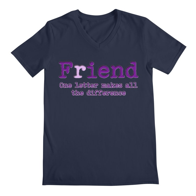 Friend to Fiend, one letter makes all the difference Crappy friends design Bad friend Jerk  Men's Regular V-Neck by Fringe Walkers Shirts n Prints