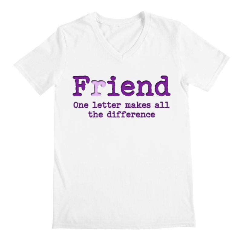 Friend to Fiend, one letter makes all the difference Crappy friends design Bad friend Jerk  Men's V-Neck by Fringe Walkers Shirts n Prints
