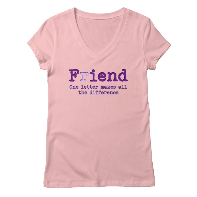 Friend to Fiend, one letter makes all the difference Crappy friends design Bad friend Jerk  Women's Regular V-Neck by Fringe Walkers Shirts n Prints