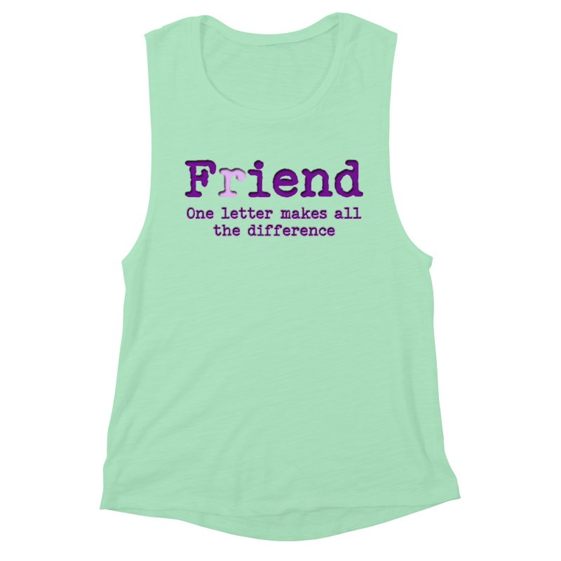 Friend to Fiend, one letter makes all the difference Crappy friends design Bad friend Jerk  Women's Muscle Tank by Fringe Walkers Shirts n Prints