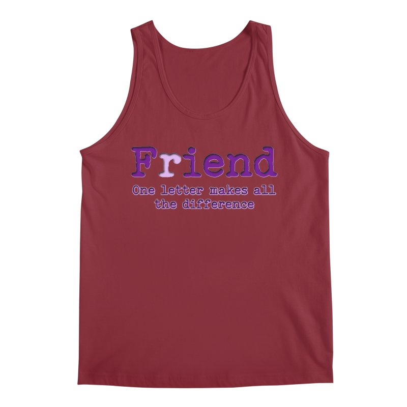 Friend to Fiend, one letter makes all the difference Crappy friends design Bad friend Jerk  Men's Tank by Fringe Walkers Shirts n Prints