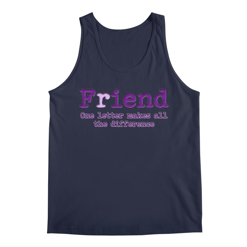 Friend to Fiend, one letter makes all the difference Crappy friends design Bad friend Jerk  Men's Regular Tank by Fringe Walkers Shirts n Prints