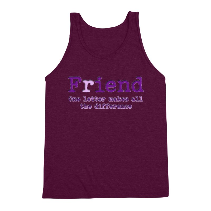 Friend to Fiend, one letter makes all the difference Crappy friends design Bad friend Jerk  Men's Triblend Tank by Fringe Walkers Shirts n Prints