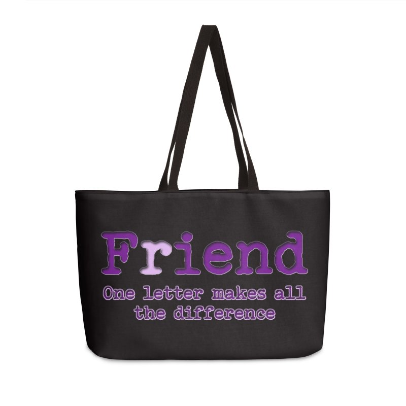 Friend to Fiend, one letter makes all the difference Crappy friends design Bad friend Jerk  Accessories Weekender Bag Bag by Fringe Walkers Shirts n Prints