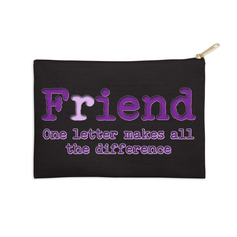 Friend to Fiend, one letter makes all the difference Crappy friends design Bad friend Jerk  Accessories Zip Pouch by Fringe Walkers Shirts n Prints