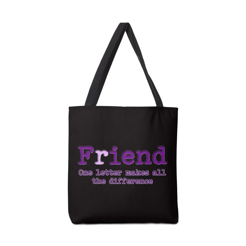 Friend to Fiend, one letter makes all the difference Crappy friends design Bad friend Jerk  Accessories Bag by Fringe Walkers Shirts n Prints