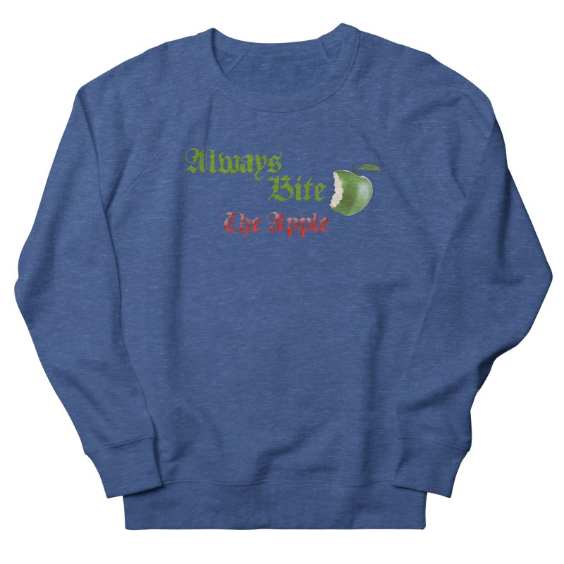Always Bite The Apple Message of Knowledge & Spirituality Freedom Free Thinkers Awakening Religion Women's French Terry Sweatshirt by Fringe Walkers Shirts n Prints