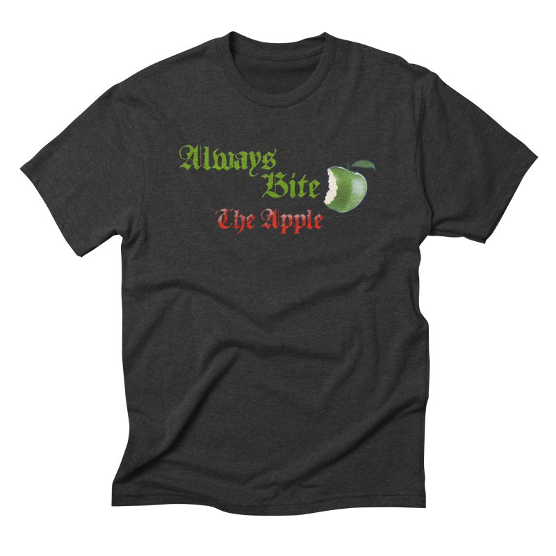 Always Bite The Apple Message of Knowledge & Spirituality Freedom Free Thinkers Awakening Religion Men's Triblend T-Shirt by Fringe Walkers Shirts n Prints