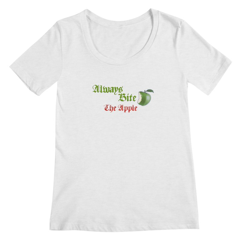 Always Bite The Apple Message of Knowledge & Spirituality Freedom Free Thinkers Awakening Religion Women's Scoop Neck by Fringe Walkers Shirts n Prints