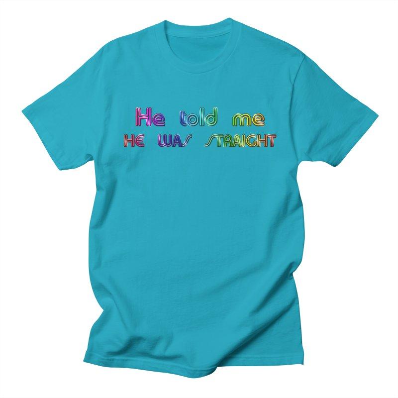 He told me he was straight Gay Boy Denial Closet Queen Boyfriend Men's T-Shirt by Fringe Walkers Shirts n Prints