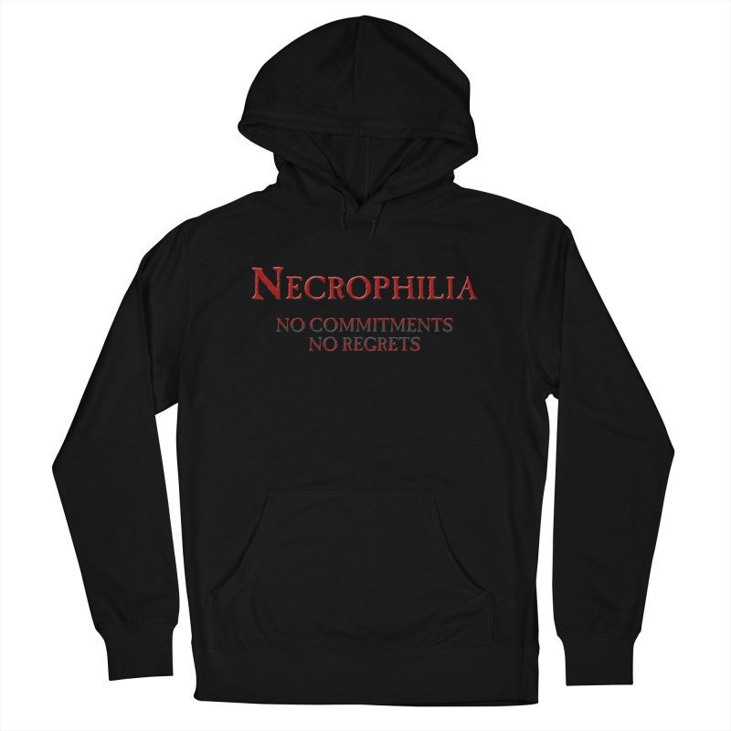 Necrophilia No Commitments No Regrets Stiff Humor Unique Eclectic and Creeptastic Men's Pullover Hoody by Fringe Walkers Shirts n Prints