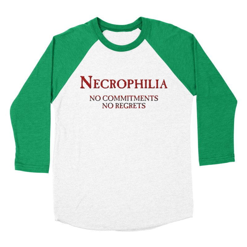 Necrophilia No Commitments No Regrets Stiff Humor Unique Eclectic and Creeptastic Men's Baseball Triblend Longsleeve T-Shirt by Fringe Walkers Shirts n Prints