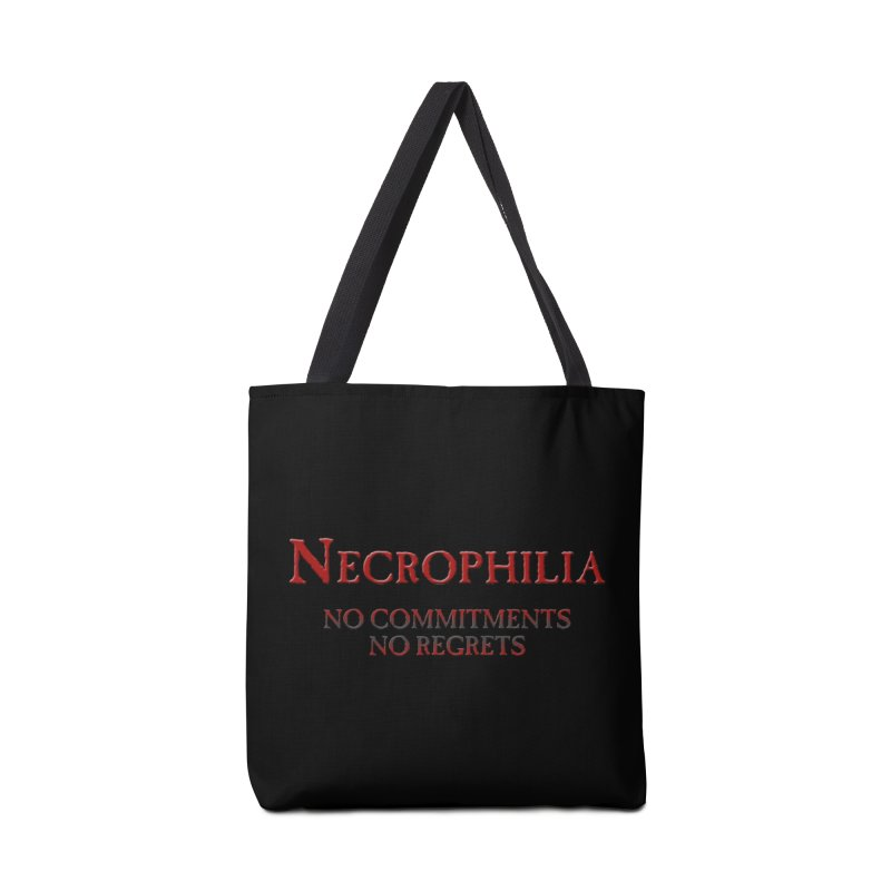 Necrophilia No Commitments No Regrets Stiff Humor Unique Eclectic and Creeptastic Accessories Tote Bag Bag by Fringe Walkers Shirts n Prints