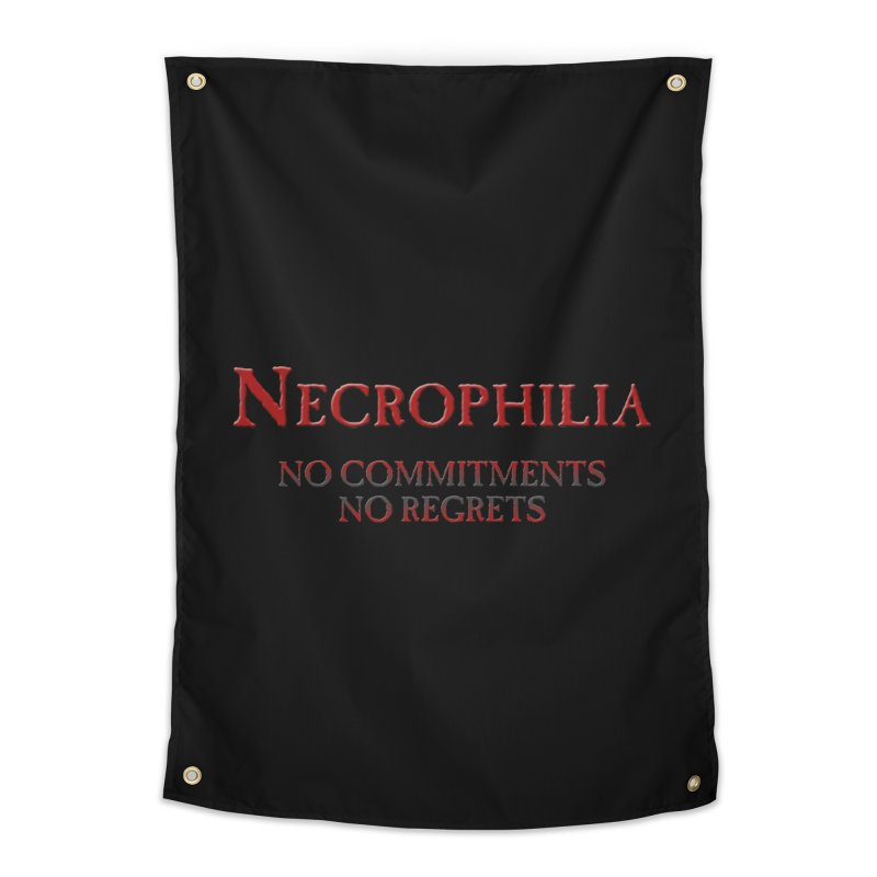 Necrophilia No Commitments No Regrets Stiff Humor Unique Eclectic and Creeptastic Home Tapestry by Fringe Walkers Shirts n Prints