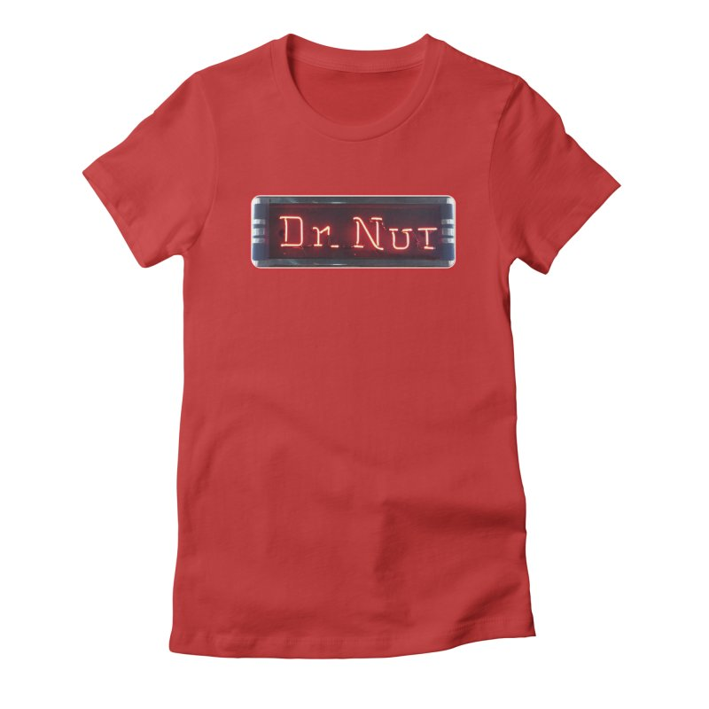 Dr Nut Neon Advertising Sign Vintage Soda Reproduction Ad New Orleans World Bottling Company Women's Fitted T-Shirt by Fringe Walkers Shirts n Prints