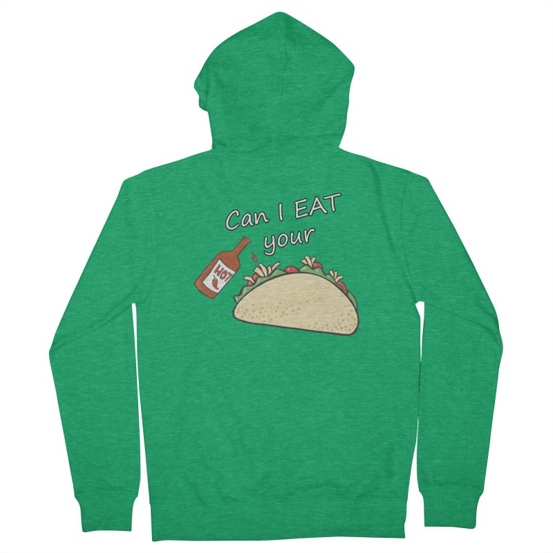 Can I Eat your taco? Women's Zip-Up Hoody by Fringe Walkers Shirts n Prints