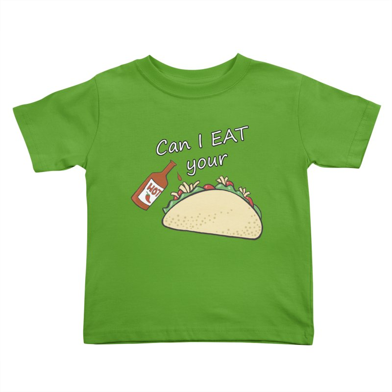 Can I Eat your taco? Kids Toddler T-Shirt by Fringe Walkers Shirts n Prints