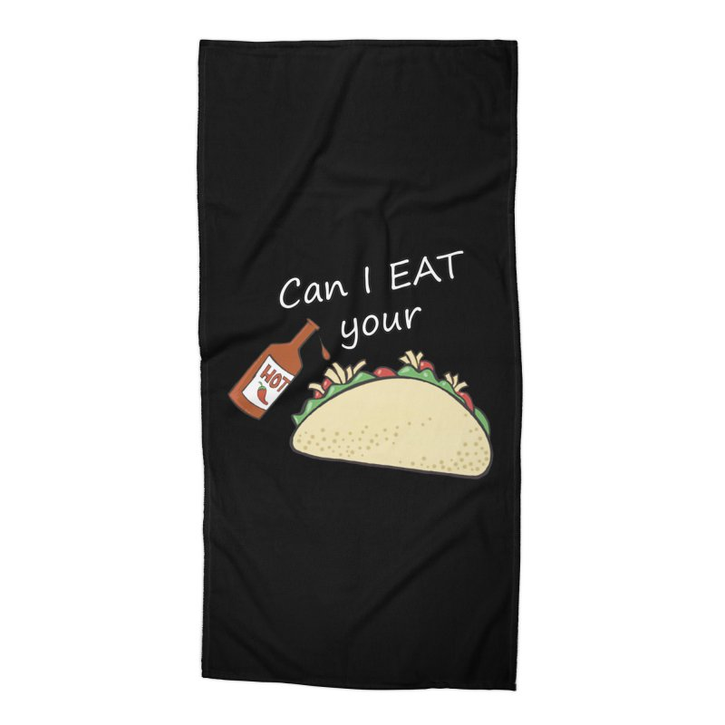 Can I Eat your taco? Accessories Beach Towel by Fringe Walkers Shirts n Prints