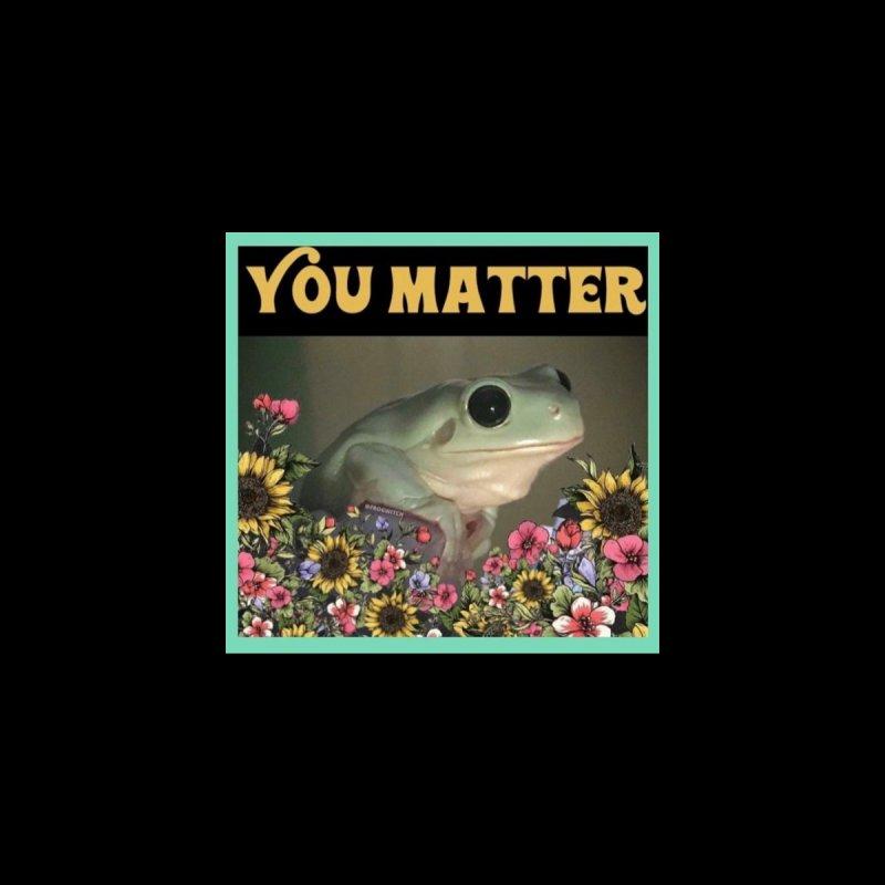 You matter Women's T-Shirt by Frogwitch's Shop