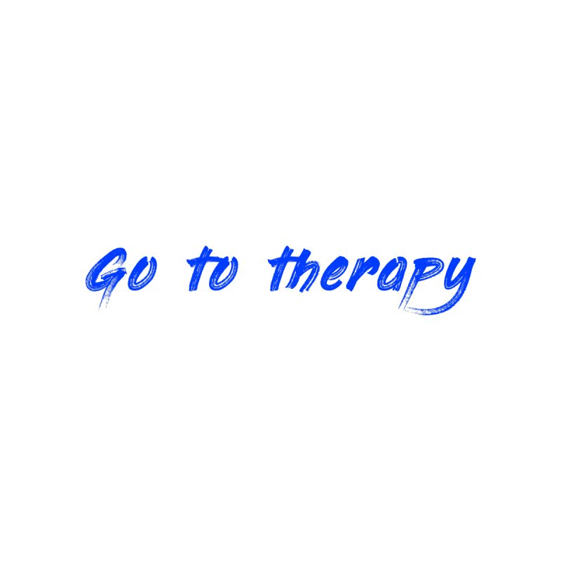 go to therapy Women's T-Shirt by FrustratedNerd Shop