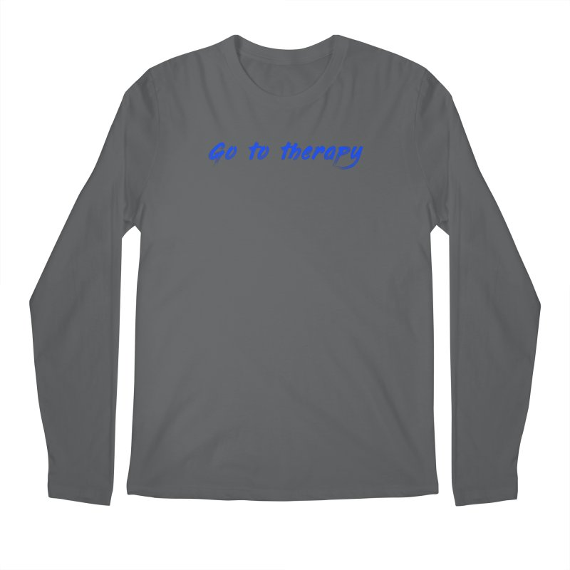 go to therapy Men's Longsleeve T-Shirt by FrustratedNerd Shop