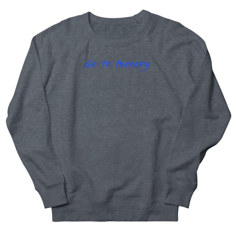 go to therapy Men's Sweatshirt by FrustratedNerd Shop