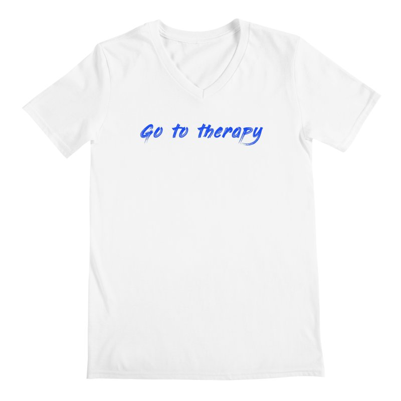 go to therapy Men's V-Neck by FrustratedNerd Shop