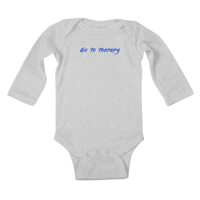 go to therapy Kids Baby Longsleeve Bodysuit by FrustratedNerd Shop