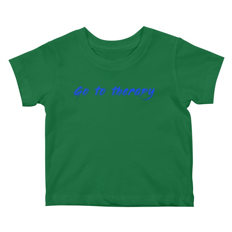 go to therapy Kids Baby T-Shirt by FrustratedNerd Shop