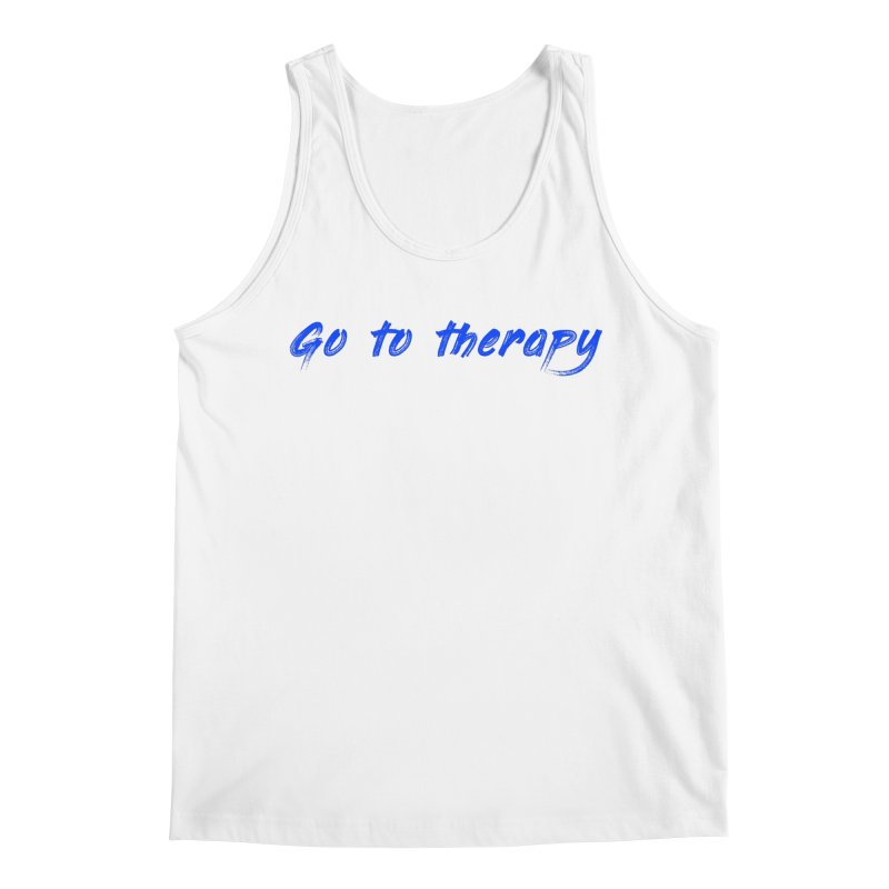 go to therapy Men's Tank by FrustratedNerd Shop