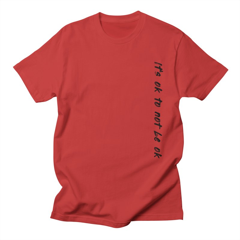 it's ok Men's T-Shirt by FrustratedNerd Shop