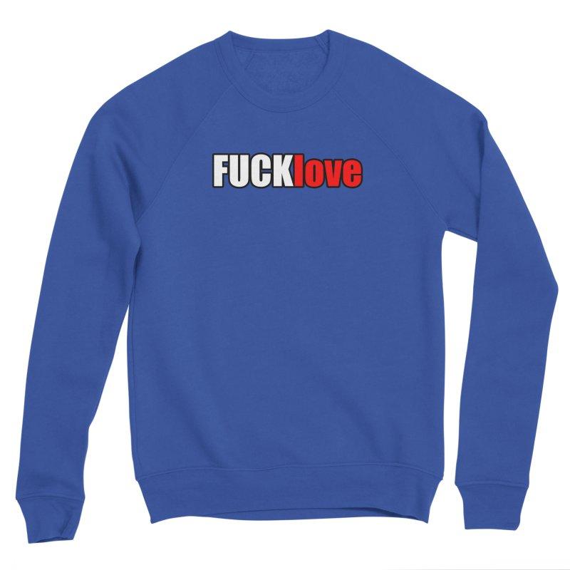 fuck love Men's Sweatshirt by FrustratedNerd Shop