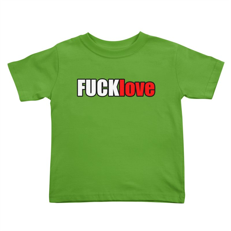 fuck love Kids Toddler T-Shirt by FrustratedNerd Shop