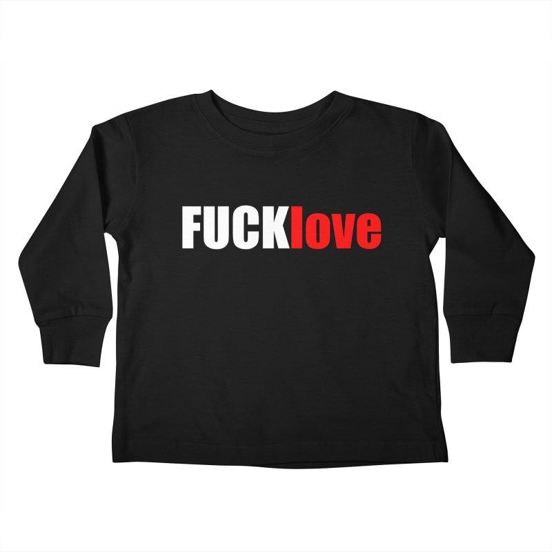 fuck love Kids Toddler Longsleeve T-Shirt by FrustratedNerd Shop