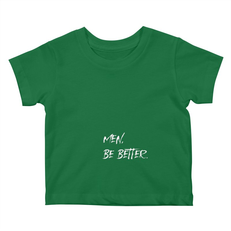 men, be better Kids Baby T-Shirt by FrustratedNerd Shop