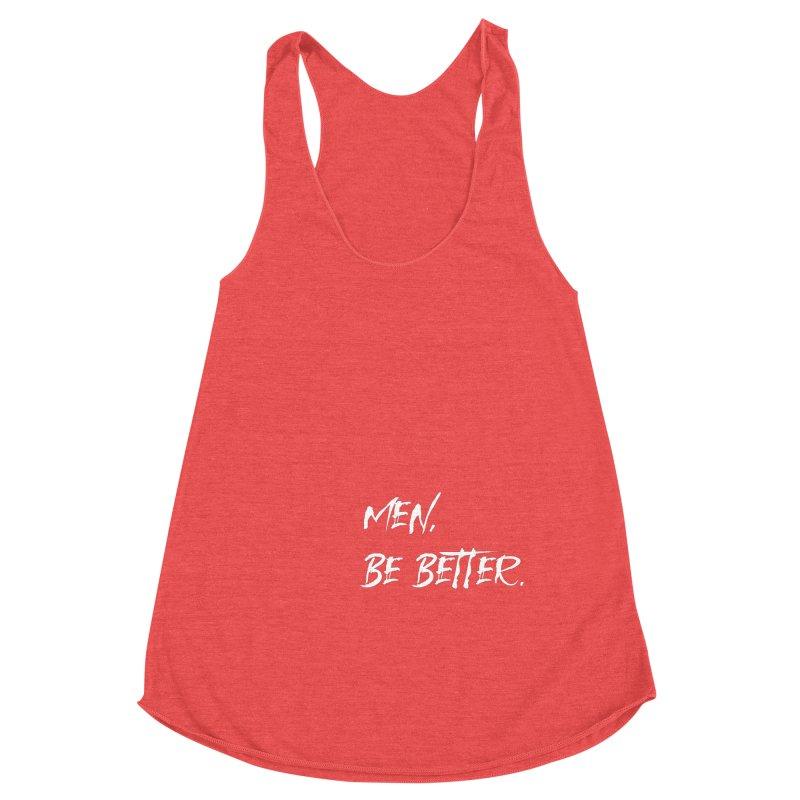 men, be better Women's Tank by FrustratedNerd Shop