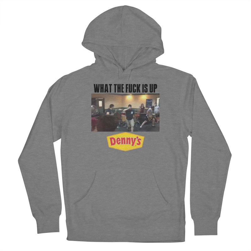 What the fuck is up Denny's? Women's Pullover Hoody by FrustratedNerd Shop