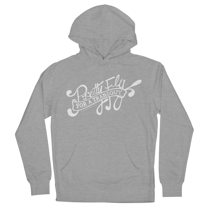 Pretty Fly For a Trans Guy! Men's French Terry Pullover Hoody by FTM TRANSTASTICS SHOP