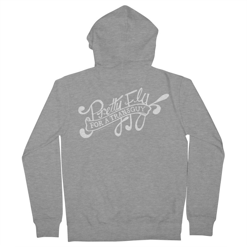 Pretty Fly For a Trans Guy! Men's French Terry Zip-Up Hoody by FTM TRANSTASTICS SHOP