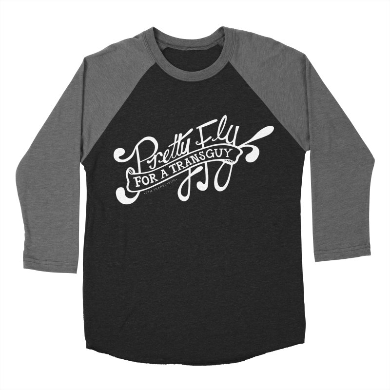 Pretty Fly For a Trans Guy! Men's Baseball Triblend Longsleeve T-Shirt by FTM TRANSTASTICS SHOP