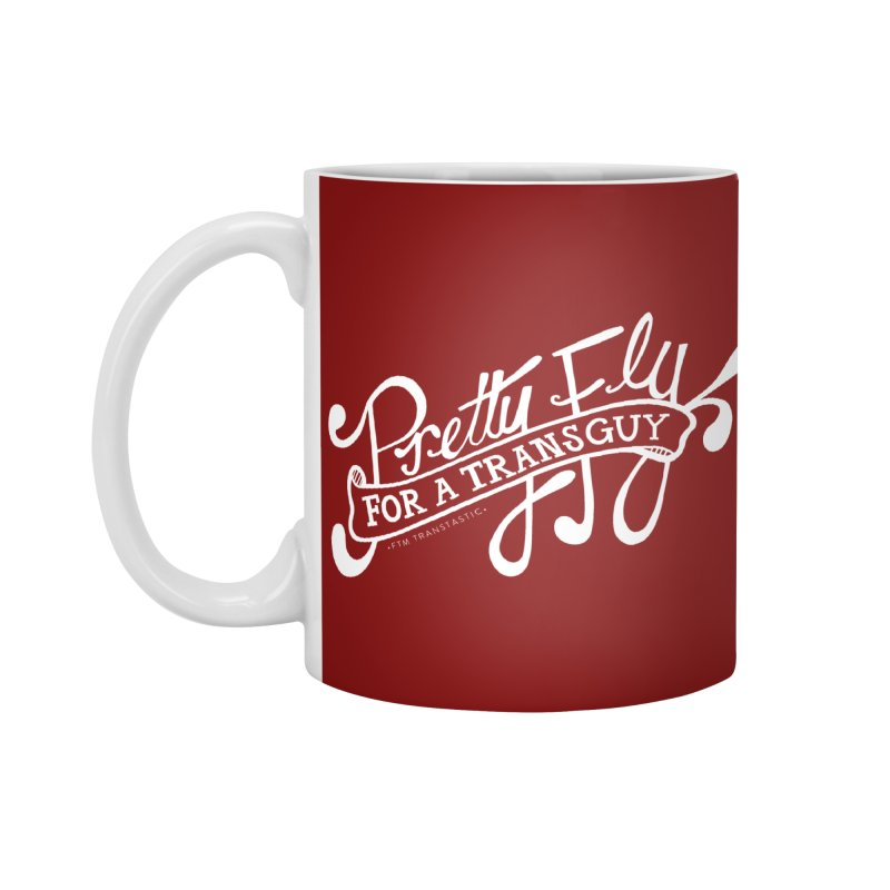 Pretty Fly For a Trans Guy! Accessories Mug by FTM TRANSTASTICS SHOP
