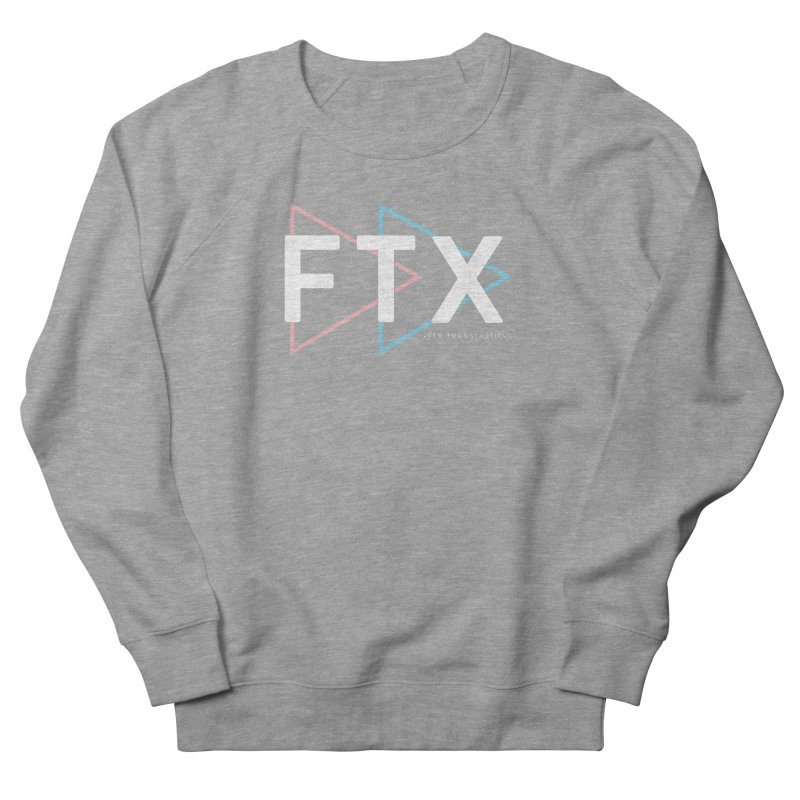 FTX Women's Sweatshirt by FTM TRANSTASTICS SHOP