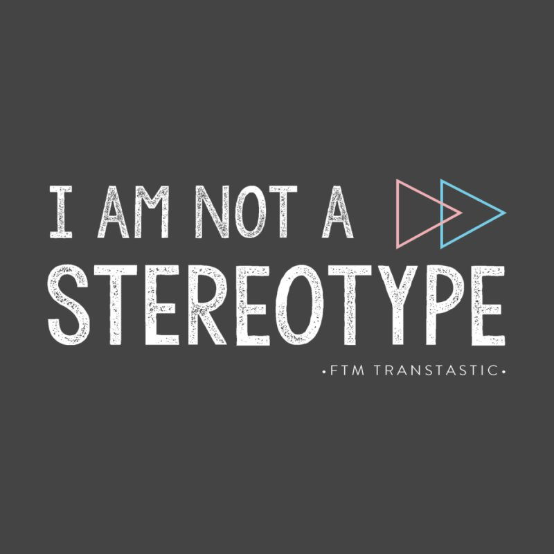 I am NOT a Stereotype Women's Tank by FTM TRANSTASTICS SHOP