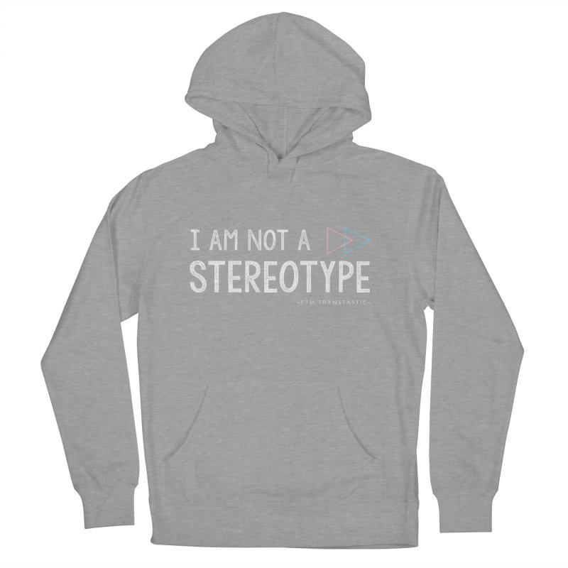 I am NOT a Stereotype Men's French Terry Pullover Hoody by FTM TRANSTASTICS SHOP
