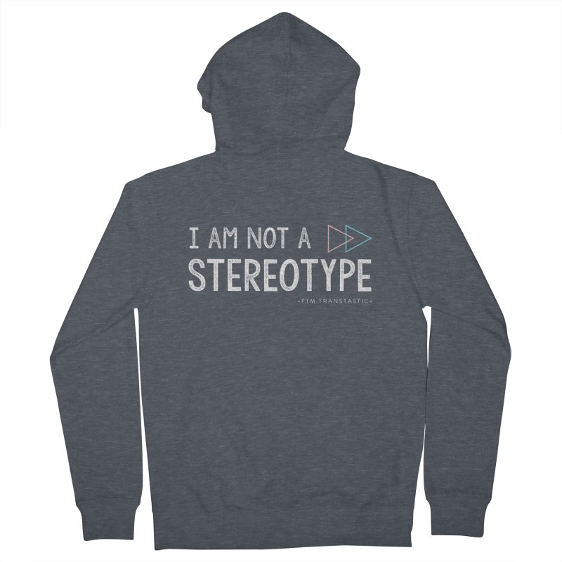 I am NOT a Stereotype Men's Zip-Up Hoody by FTM TRANSTASTICS SHOP