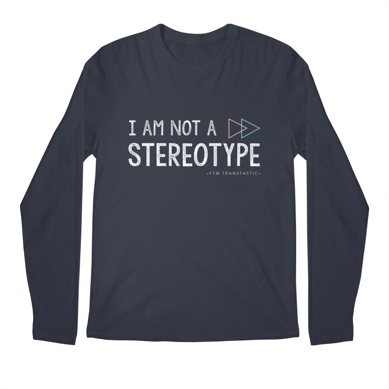 I am NOT a Stereotype Men's Regular Longsleeve T-Shirt by FTM TRANSTASTICS SHOP