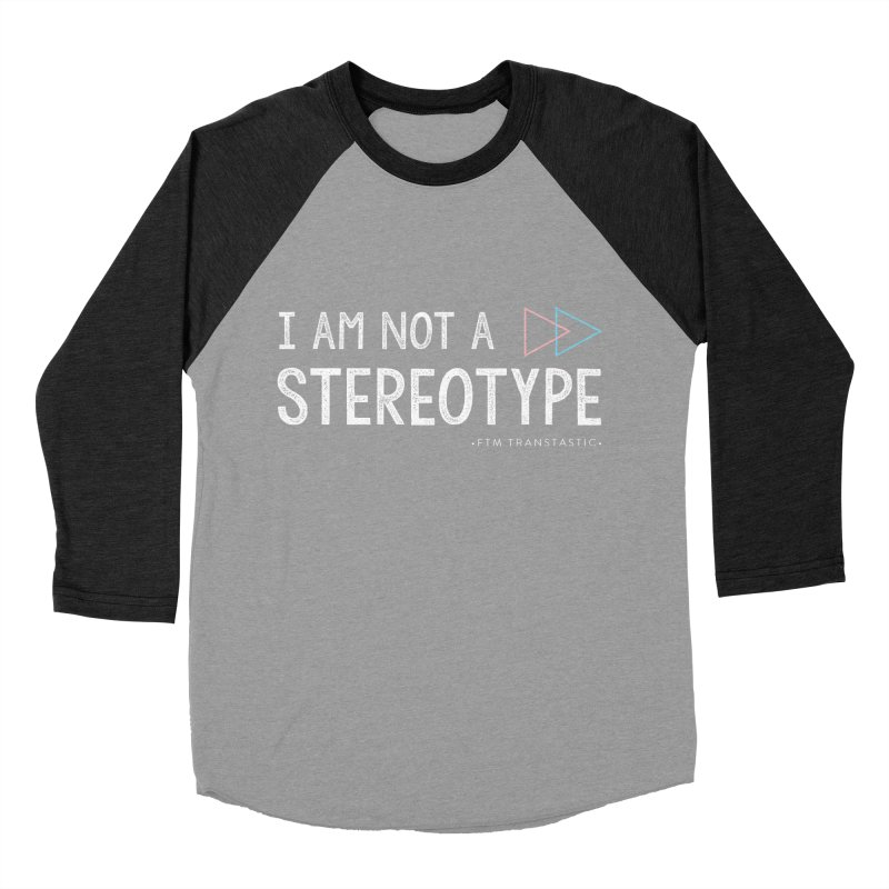I am NOT a Stereotype Men's Baseball Triblend T-Shirt by FTM TRANSTASTICS SHOP