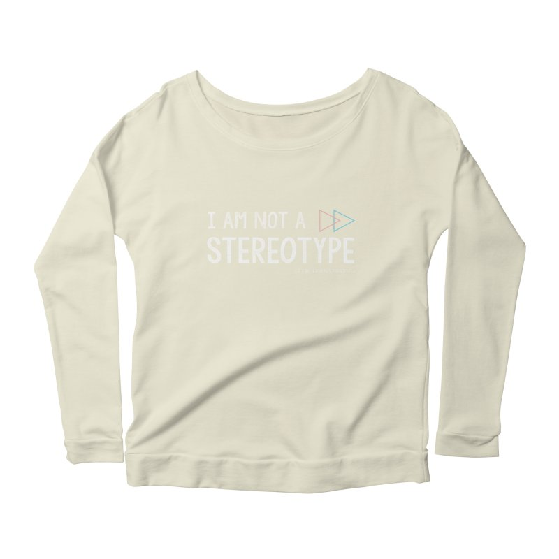 I am NOT a Stereotype Women's Longsleeve Scoopneck  by FTM TRANSTASTICS SHOP