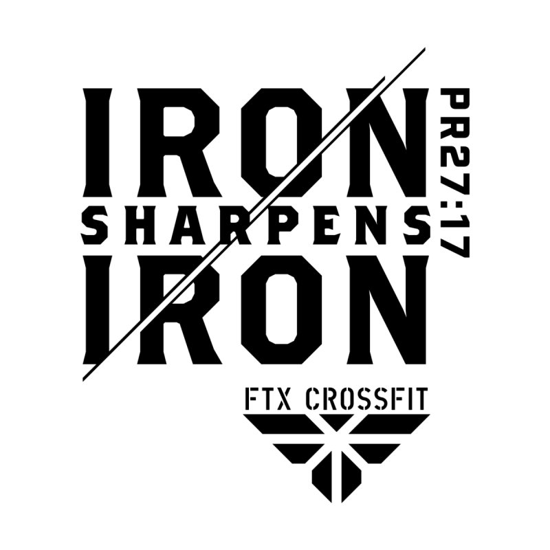 Iron Sharpens Iron 2018 by FTX CrossFit Store
