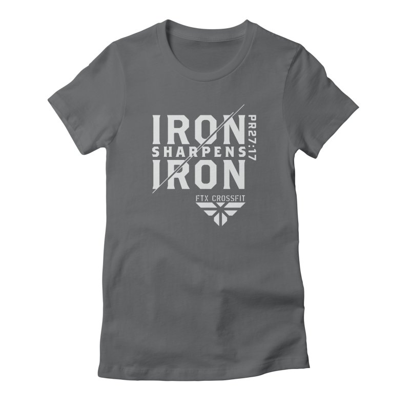 Iron Sharpens Iron 2018 (W) Women's Fitted T-Shirt by FTX CrossFit Store